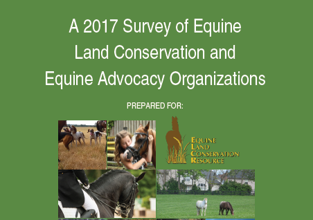 2017 Survey of Equine Land Conservation and Equine Advocacy Organizations Report